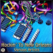 Rockin' To New Orleans by Various Artists
