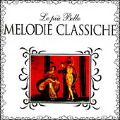 Le più Belle Melodie Classiche by Various Artists