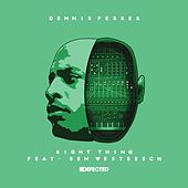 Right Thing (feat. Ben Westbeech) by Dennis Ferrer