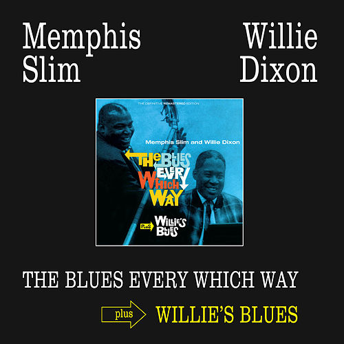 Play & Download The Blues Every Which Way + Willie's Blues by Willie Dixon | Napster