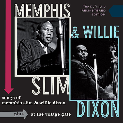 Play & Download Songs of Memphis Slim & Willie Dixon + at the Village Gate (Live) by Willie Dixon | Napster