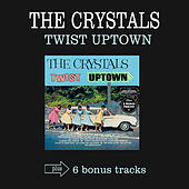 Play & Download Twist Uptown (Bonus Track Version) by The Crystals | Napster