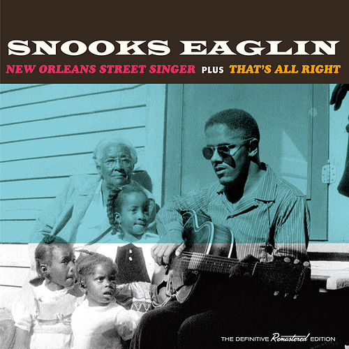 New Orleans Street Singer + That's All Right by Snooks Eaglin