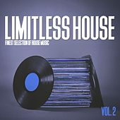 Play & Download Limitless House, Vol. 2 - Finest Selection of House Music by Various Artists | Napster
