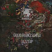 Play & Download Jazztap by Giulio Franceschelli | Napster