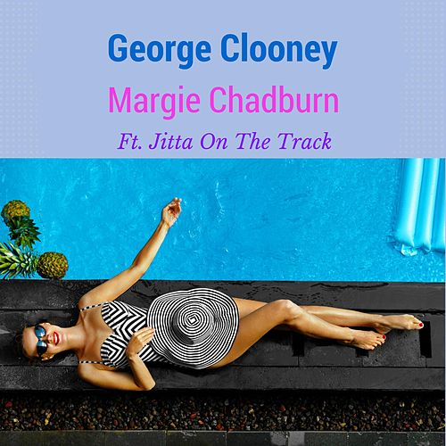 George Clooney (feat. Jitta on the Track) by Margie Chadburn