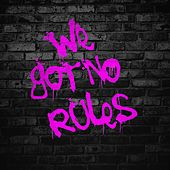 Play & Download We Got No Rules by Sammy | Napster