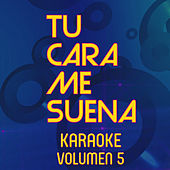 Tu Cara Me Suena Karaoke (Vol. 5) by Ten Productions
