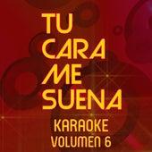 Tu Cara Me Suena Karaoke (Vol. 6) by Ten Productions