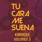 Tu Cara Me Suena Karaoke (Vol. 3) by Ten Productions