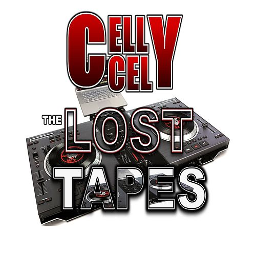 Play & Download The Lost Tapes by Celly Cel | Napster
