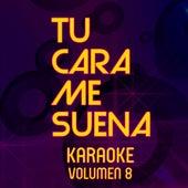 Tu Cara Me Suena Karaoke (Vol. 8) by Ten Productions