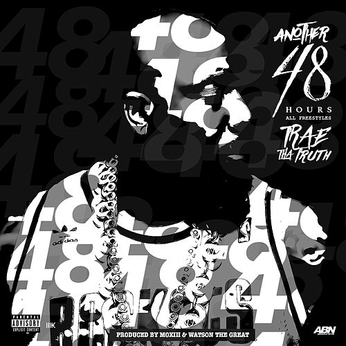 Another 48 Hours by Trae