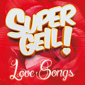 Supergeil! - Love Songs von Various Artists