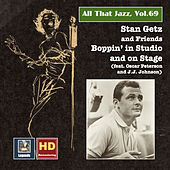 Play & Download All That Jazz, Vol. 69: Stan Getz & Friends – Boppin' in Studio & on Stage (2016 Remaster) by Stan Getz | Napster