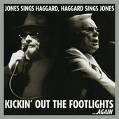 Play & Download Kickin' Out The Footlights... Again: Jones Sings Haggard, Haggard Sings Jones by Various Artists | Napster