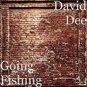 Play & Download Going Fishing by David Dee | Napster