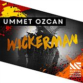 Play & Download Wickerman by Ummet Ozcan | Napster