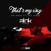 Play & Download That's My Way [Alok Remix] by Edi Rock | Napster