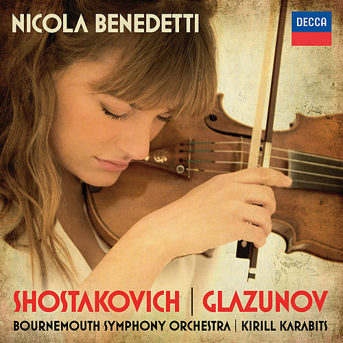 Play & Download Shostakovich: Violin Concerto No.1; Glazunov: Violin Concerto by Nicola Benedetti | Napster