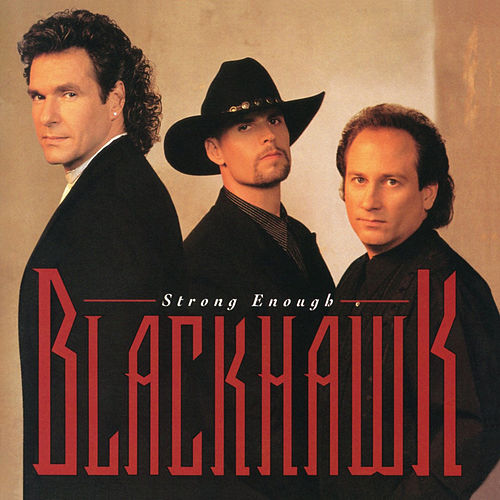 Strong Enough (Bonus Track Version) by Blackhawk