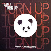 Play & Download Turn Up by Gama | Napster
