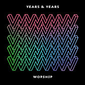 Play & Download Worship by Years & Years | Napster