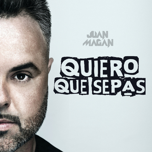 Play & Download Quiero Que Sepas by Juan Magan | Napster