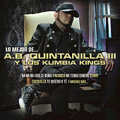 Play & Download Lo Mejor De... by A.B. Quintanilla Y Los Kumbia Kings | Napster