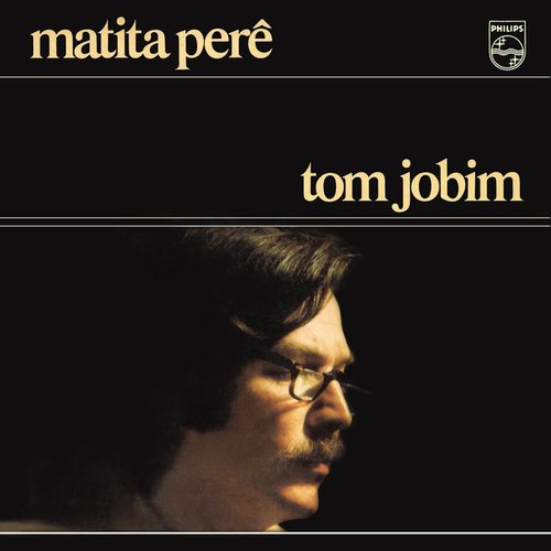 Matita Perê by Antônio Carlos Jobim (Tom Jobim)