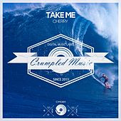 Play & Download Take Me by Cherry | Napster