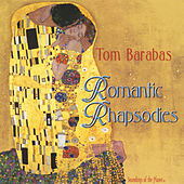 Play & Download Romantic Rhapsodies by Tom Barabas | Napster