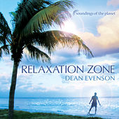 Play & Download Relaxation Zone by Dean Evenson | Napster