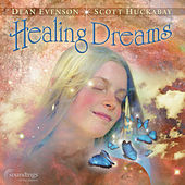 Healing Dreams by Scott Huckabay