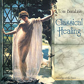 Play & Download Classical Healing by Tom Barabas | Napster