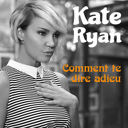 Play & Download Comment Te Dire Adieu by Kate Ryan | Napster