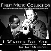 Play & Download Finest Music Collection: I Waited For You by Jazz Messengers | Napster