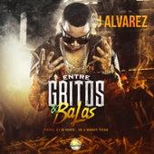 Play & Download Entre Gritos y Balas by J. Alvarez | Napster