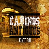Play & Download Caminos Antiguos by Kinto Sol | Napster