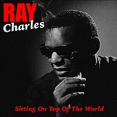 Play & Download Sitting on Top of the World by Ray Charles | Napster