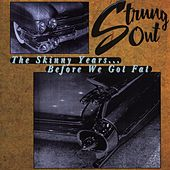 The Skinny Years: Before We Got Fat by Strung Out