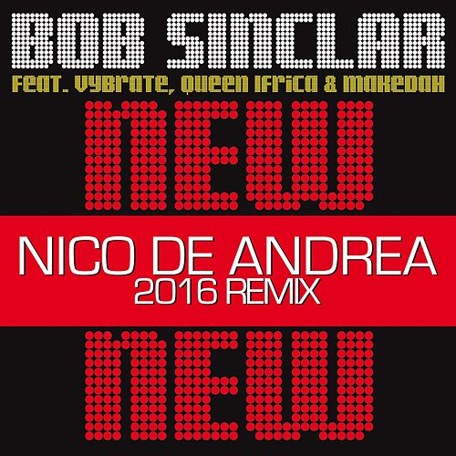 Play & Download New New New (Nico De Andrea 2016 Remix) by Bob Sinclar | Napster