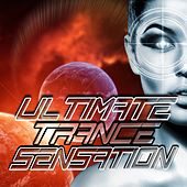 Ultimate Trance Sensation by Various Artists