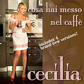 Play & Download Cosa Hai Messo Nel Caffe by Cecilia | Napster
