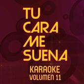 Tu Cara Me Suena Karaoke (Vol. 11) by Ten Productions