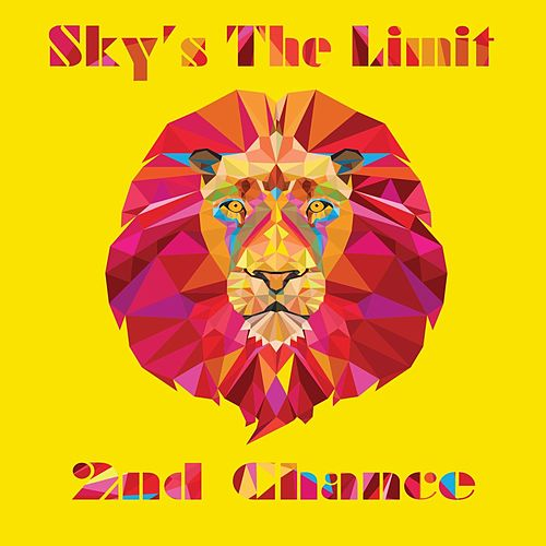 Play & Download Sky's the Limit by 2nd Chance | Napster