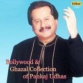 Play & Download Bollywood & Ghazal Collection of Pankaj Udhas by Various Artists | Napster