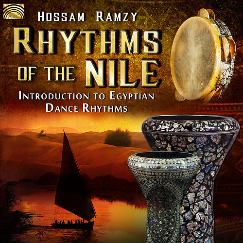 Rhythms of the Nile: Introduction to Egyptian Dance Rhythms by Hossam Ramzy