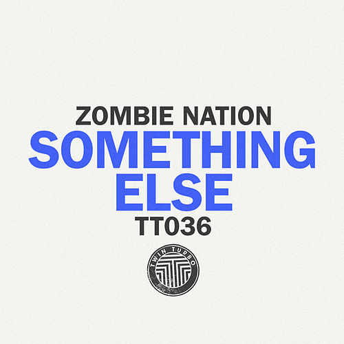 Play & Download Something Else by Zombie Nation | Napster
