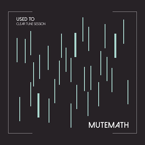Play & Download Used To by Mutemath | Napster
